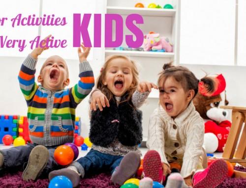 Indoor Activities for Very Active Kids